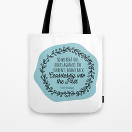 The Great Gatsby Last Lines by Scott Fitzgerald Tote Bag