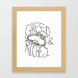 Greed & Riches Framed Art Print