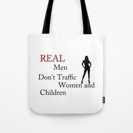 Real Men Don't Traffic Tote Bag