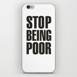 Stop Being Poor - Paris Hilton iPhone Skin