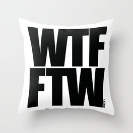 WTF FTW Throw Pillow