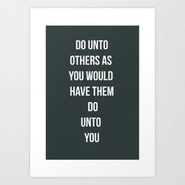 Do Unto Others  Art Print