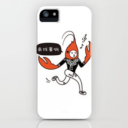 Crayfish Man - Trouble maker iPhone Case