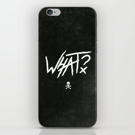 What? iPhone Skin