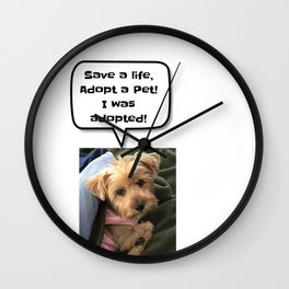 Save a life and adopt a pet Wall Clock