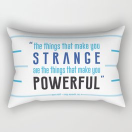 Strange is Powerful Rectangular Pillow