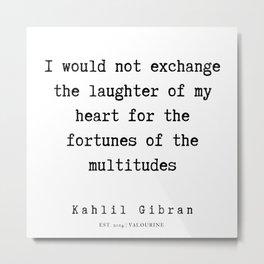 108   | Kahlil Gibran Quotes | 190701 Metal Print