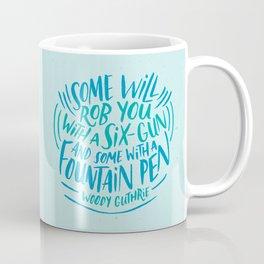 Woody Guthrie on How People Rob You Coffee Mug