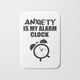 anxiety is my alarm clock funny saying Bath Mat