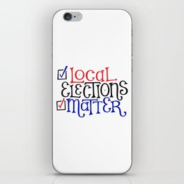 Local Elections Matter iPhone Skin