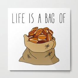 Life Is a Bag of... Metal Print