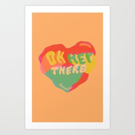 Oh Hey There Art Print