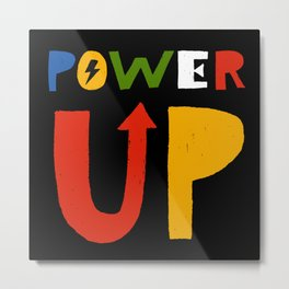 Power Up Metal Print