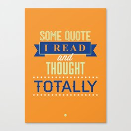 Some Quote Canvas Print