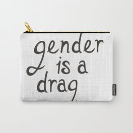Gender is a Drag Carry-All Pouch