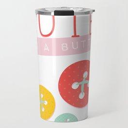Cute as a Button Travel Mug