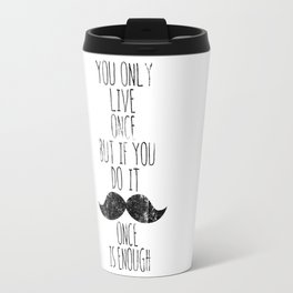 Life is one Travel Mug