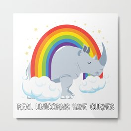 Real Unicorns Have Curves Metal Print