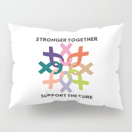 Stronger Together Support The Cure Pillow Sham