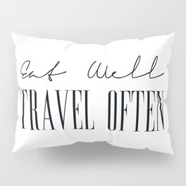 Eat Well Travel Often, Quotes on Travel Pillow Sham
