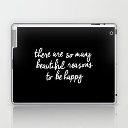 There Are So Many Beautiful Reasons to be Happy black and white typography poster home wall decor Laptop & iPad Skin