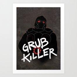 Grub Killer (Red) Art Print