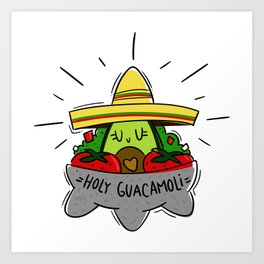 Holy Guacamoli Art Print