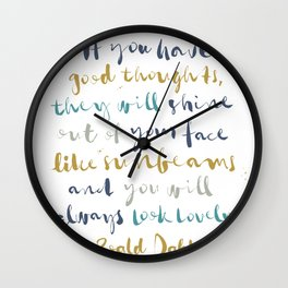 If You Have Good Thoughts Wall Clock