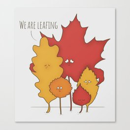 We are leafing Canvas Print