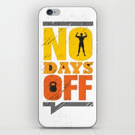 No Day Offs Quote iPhone Skin