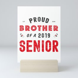 Proud Brother Of A 2019 Senior, Graduation 2019 Mini Art Print
