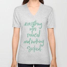 Everything Was Radical And Nothing Sucked Unisex V-Neck