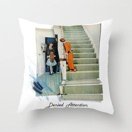 Denied Attention Throw Pillow