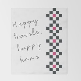 Happy travels, happy home Throw Blanket