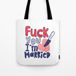 Eff you, I'm married Tote Bag