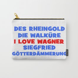 I love Wagner II Carry-All Pouch