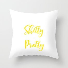 Looking Shitty Feeling Pretty Motivational Women Empowerment Feminist Feminism Confidence Gift Throw Pillow