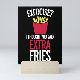 Extra Fries Funny Quote Mini Art Print