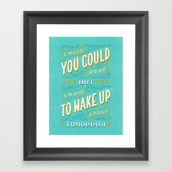 I Wish You Could Stay But Framed Art Print