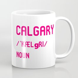 Calgary Alberta Canada Dictionary Meaning Definition Coffee Mug