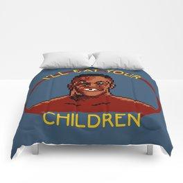 I'll Eat Your Children Comforters