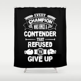 Boxing - Every champion refused - Giveup Shower Curtain