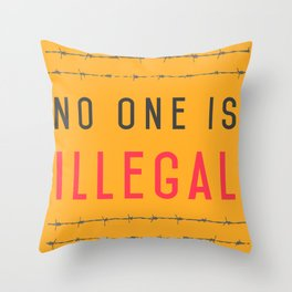 No one is illegal Throw Pillow