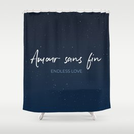 Amour sans fin - Endless Love -  Romantic French Idiom Translate Shower Curtain