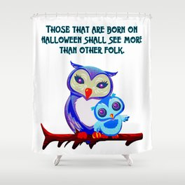 Those That Are Born On Halloween.... Shower Curtain