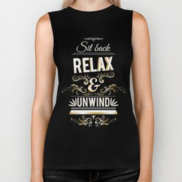 Sit Back Relax and Unwind Biker Tank