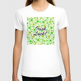 Irish Luck: Happy St. Paddy's Day T-shirt