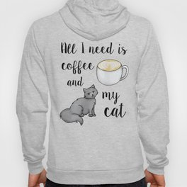 All I Need is Coffee and My Cat Hoody