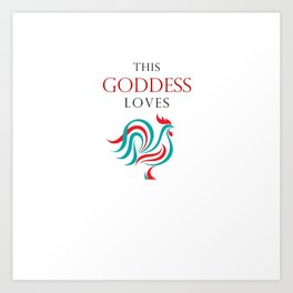 This Goddess Loves... Art Print
