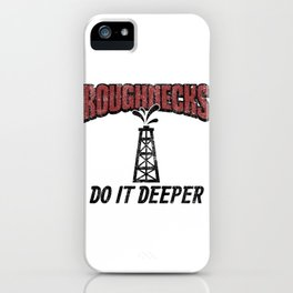 Roughnecks Do It Deeper Gift iPhone Case